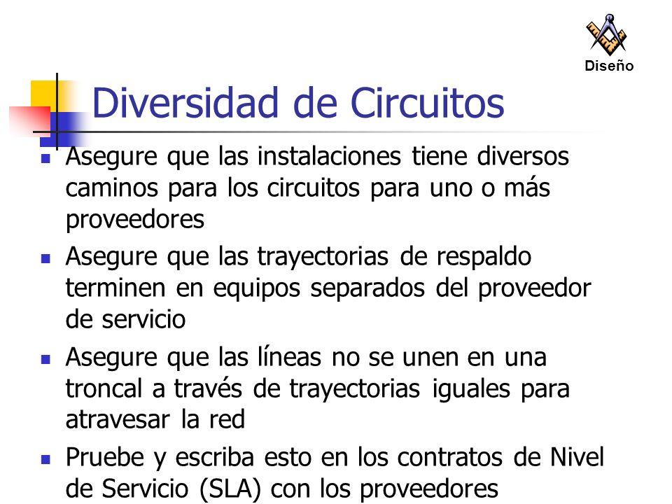 Diversidad de Circuitos Asegure que las instalaciones tiene diversos caminos para los circuitos para uno o más proveedores Asegure que las trayectoria