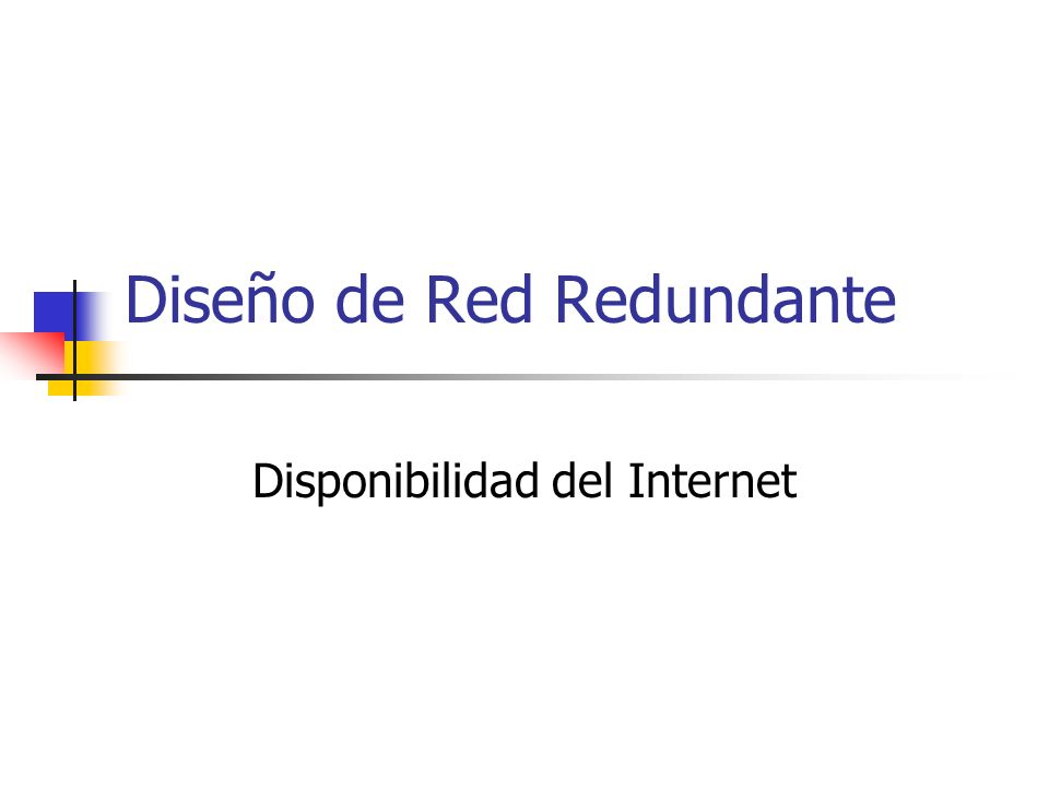 Diseño de Red Redundante Disponibilidad del Internet