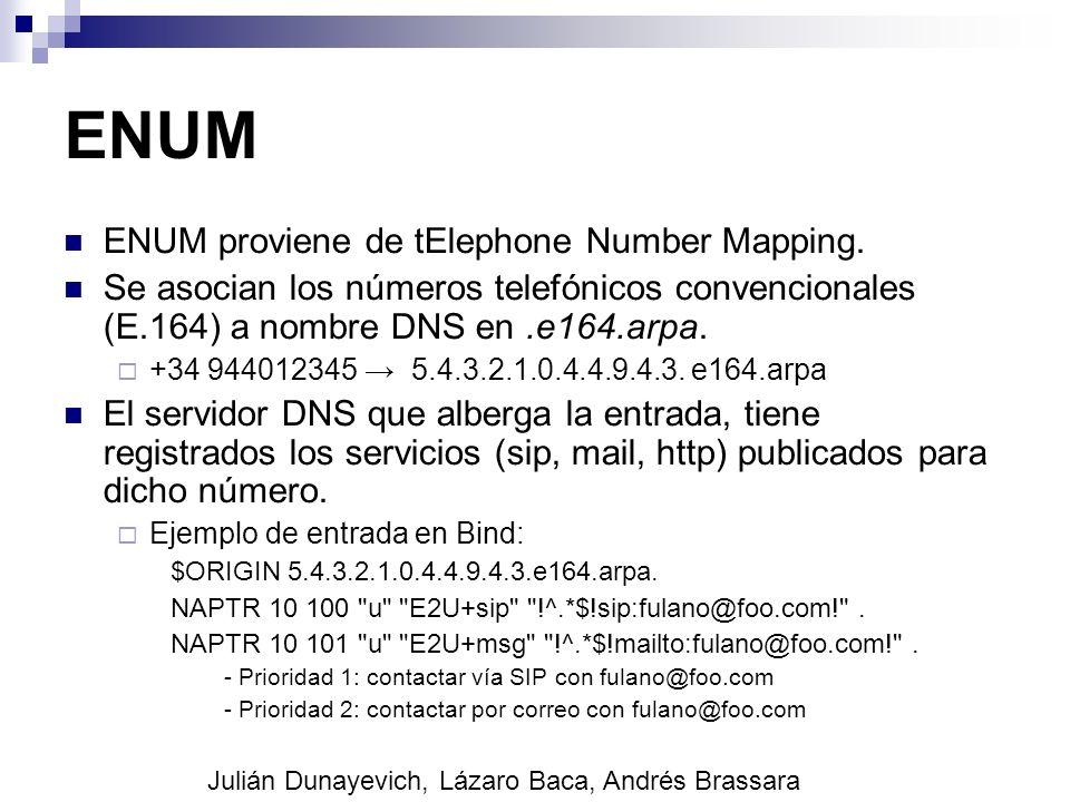 ENUM ENUM proviene de tElephone Number Mapping. Se asocian los números telefónicos convencionales (E.164) a nombre DNS en.e164.arpa. +34 944012345 5.4