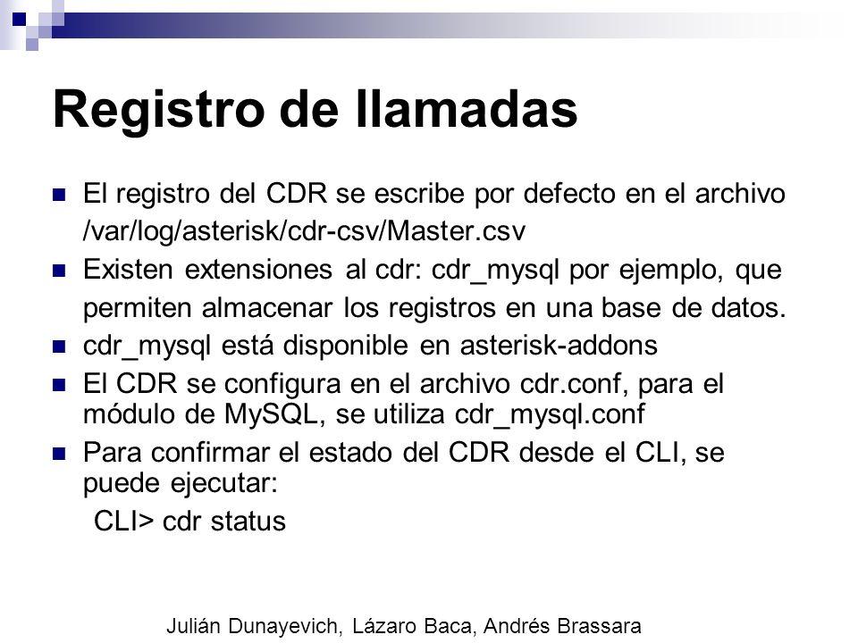 Registro de llamadas El registro del CDR se escribe por defecto en el archivo /var/log/asterisk/cdr-csv/Master.csv Existen extensiones al cdr: cdr_mys