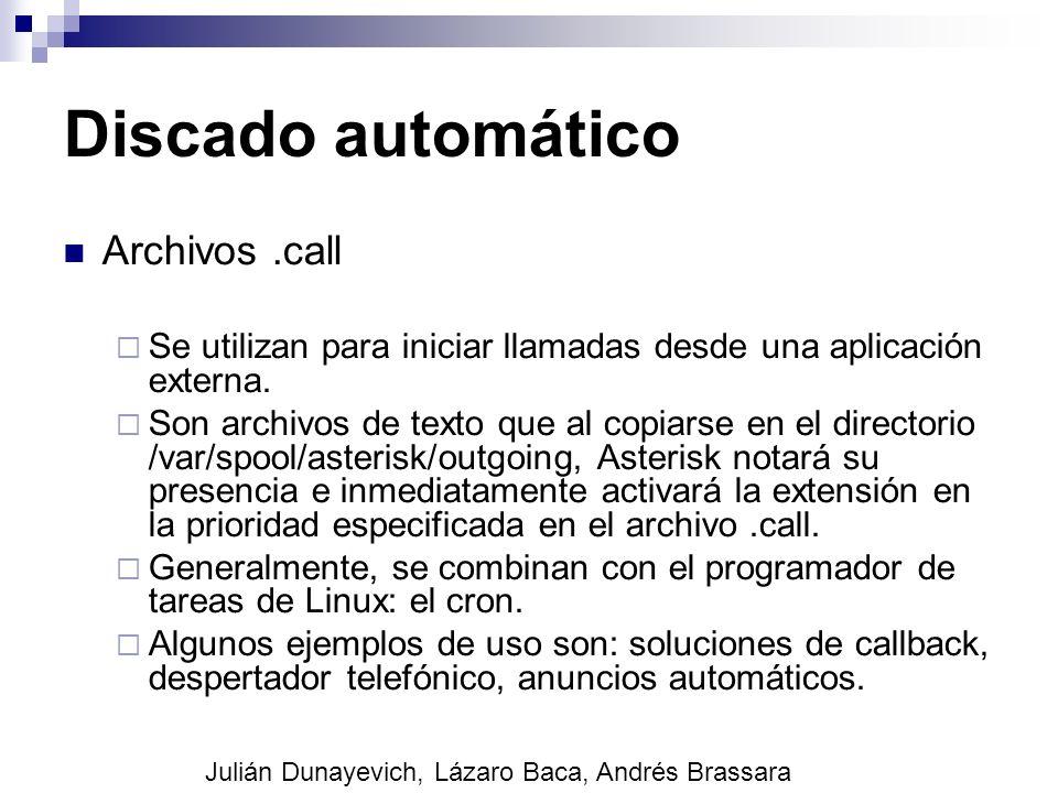 Discado automático Archivos.call Se utilizan para iniciar llamadas desde una aplicación externa. Son archivos de texto que al copiarse en el directori