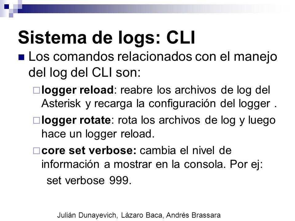 Sistema de logs: CLI Los comandos relacionados con el manejo del log del CLI son: logger reload: reabre los archivos de log del Asterisk y recarga la