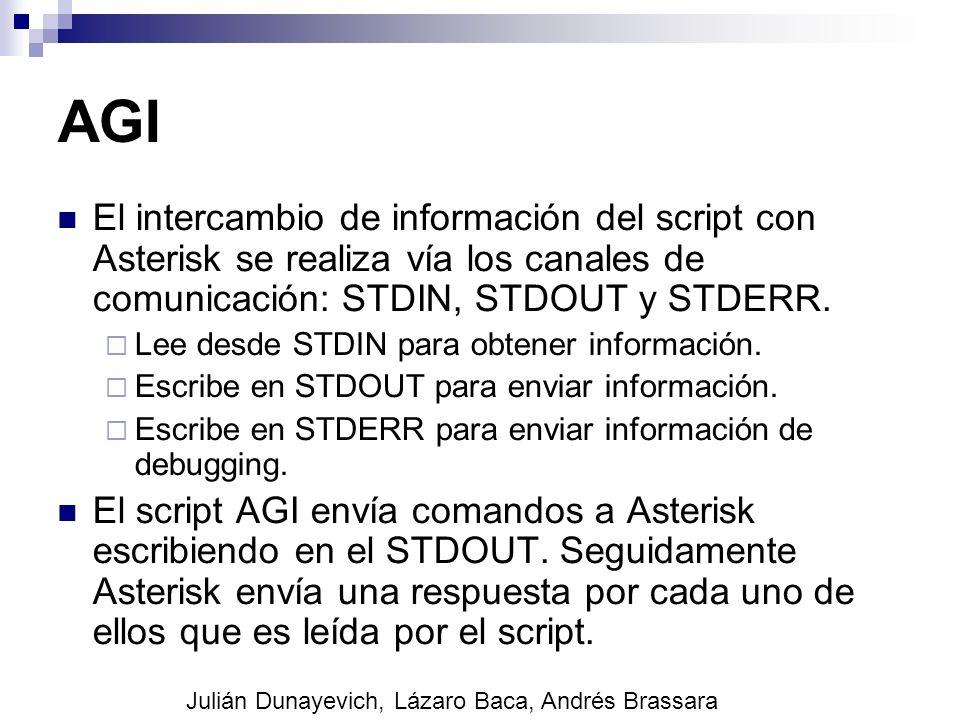 AGI El intercambio de información del script con Asterisk se realiza vía los canales de comunicación: STDIN, STDOUT y STDERR. Lee desde STDIN para obt