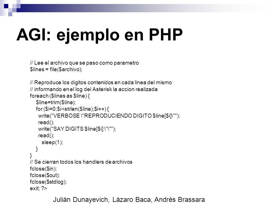AGI: ejemplo en PHP // Lee el archivo que se paso como parametro $lines = file($archivo); // Reproduce los digitos contenidos en cada linea del mismo