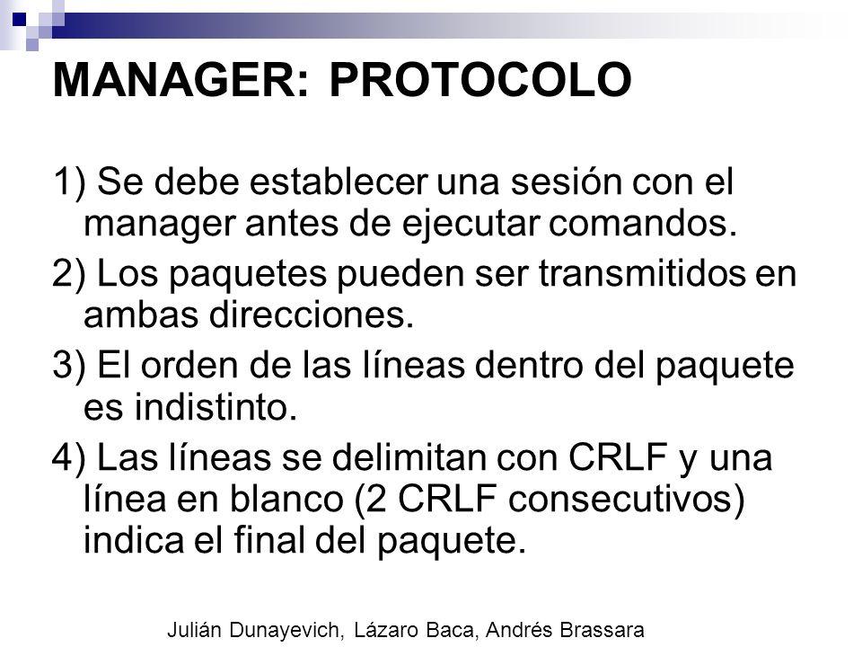 MANAGER: PROTOCOLO 1) Se debe establecer una sesión con el manager antes de ejecutar comandos. 2) Los paquetes pueden ser transmitidos en ambas direcc