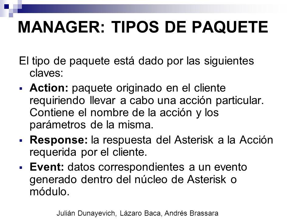 MANAGER: TIPOS DE PAQUETE El tipo de paquete está dado por las siguientes claves: Action: paquete originado en el cliente requiriendo llevar a cabo un