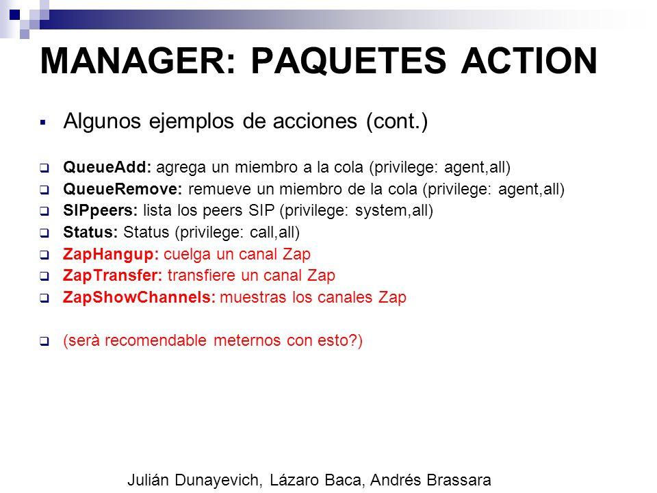 MANAGER: PAQUETES ACTION Algunos ejemplos de acciones (cont.) QueueAdd: agrega un miembro a la cola (privilege: agent,all) QueueRemove: remueve un mie