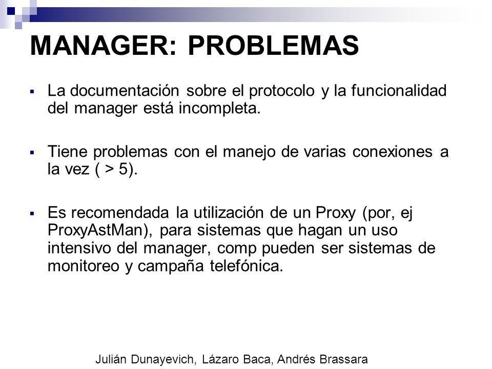 MANAGER: PROBLEMAS La documentación sobre el protocolo y la funcionalidad del manager está incompleta. Tiene problemas con el manejo de varias conexio