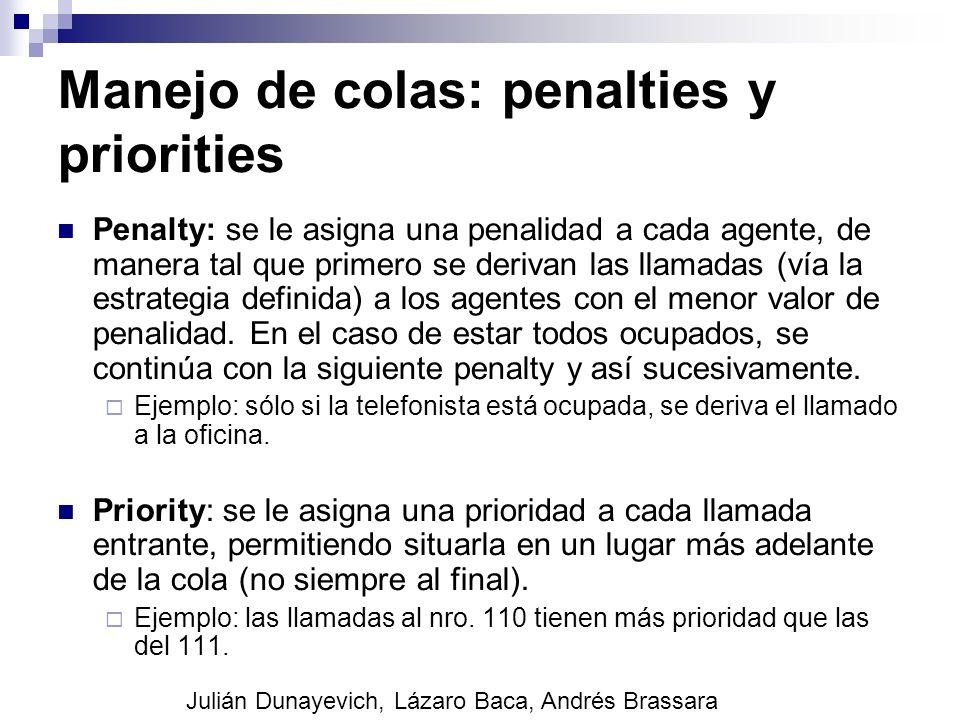 Manejo de colas: penalties y priorities Penalty: se le asigna una penalidad a cada agente, de manera tal que primero se derivan las llamadas (vía la e