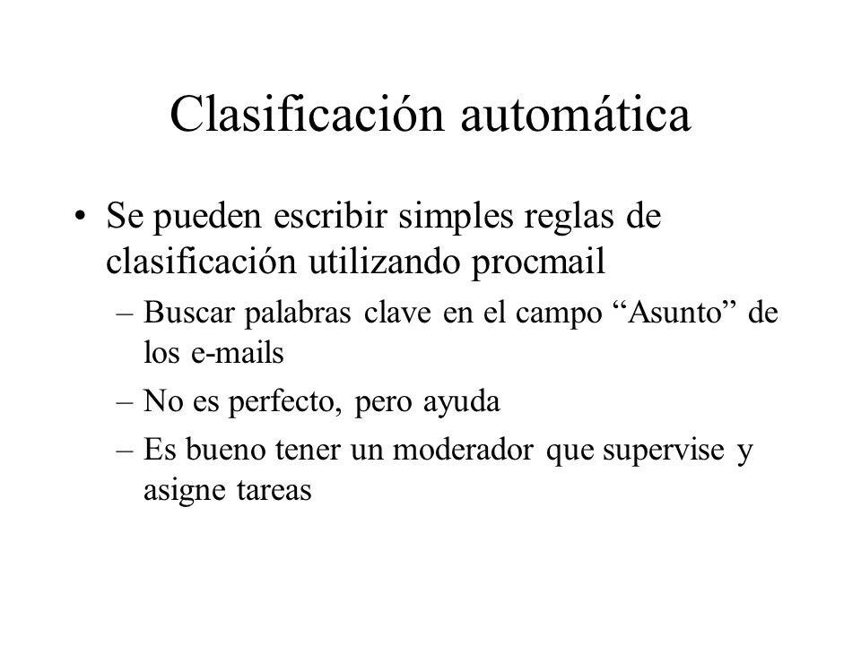 Clasificación automática Se pueden escribir simples reglas de clasificación utilizando procmail –Buscar palabras clave en el campo Asunto de los e-mai