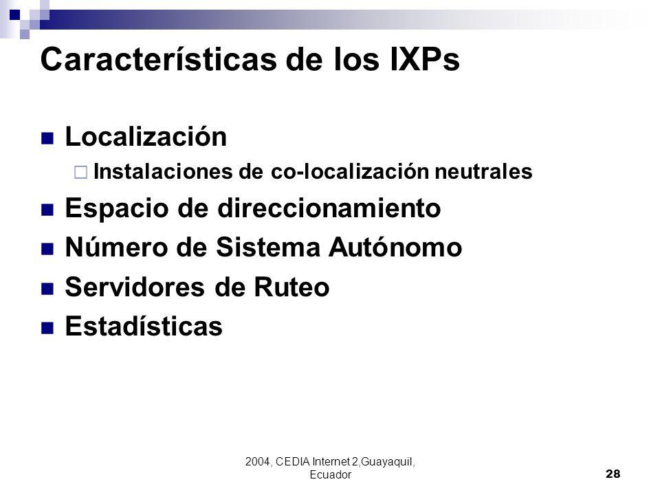 2004, CEDIA Internet 2,Guayaquil, Ecuador28 Localización Instalaciones de co-localización neutrales Espacio de direccionamiento Número de Sistema Autó