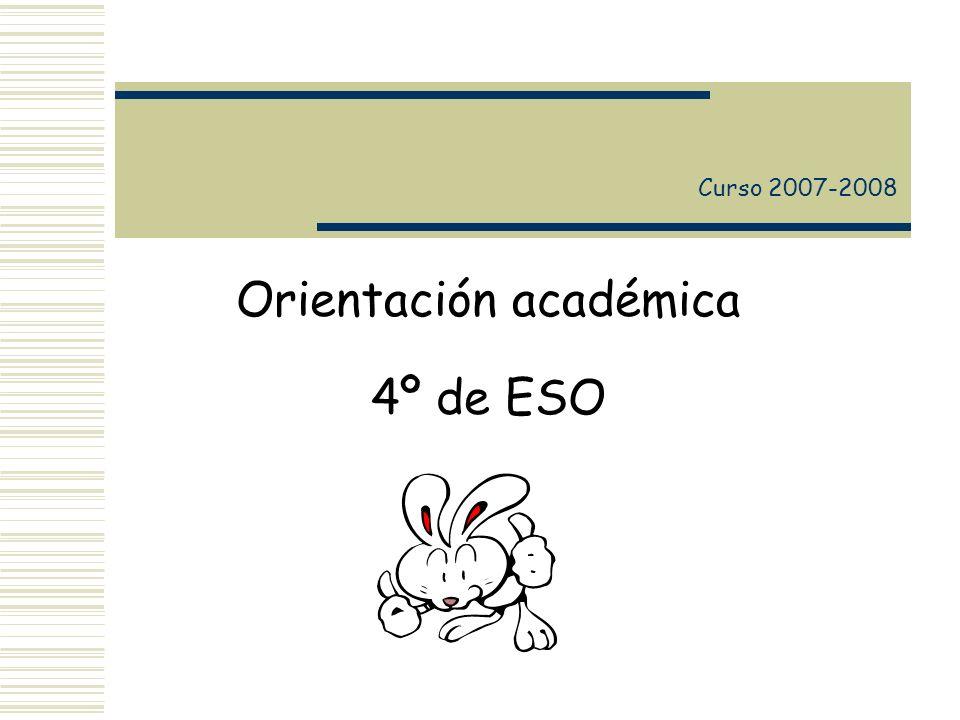 Orientación académica 4º de ESO Curso 2007-2008