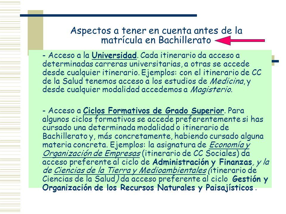 Aspectos a tener en cuenta antes de la matrícula en Bachillerato - Acceso a la Universidad. Cada itinerario da acceso a determinadas carreras universi