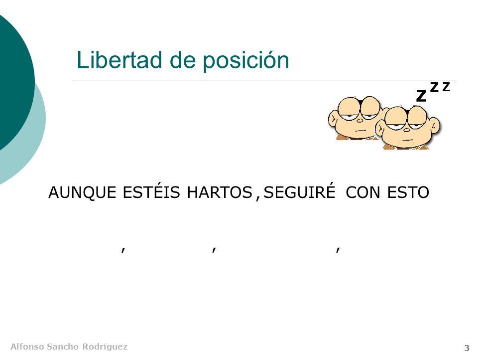 Alfonso Sancho Rodríguez 3 Z Z Z Libertad de posición AUNQUE ESTÉIS HARTOSSEGUIRÉCON ESTO,,,,