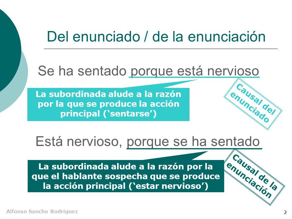 Alfonso Sancho Rodríguez 1 Subordinadas causales Las causales son subordinadas adverbiales impropias que expresan la razón, o motivo por el que se pro