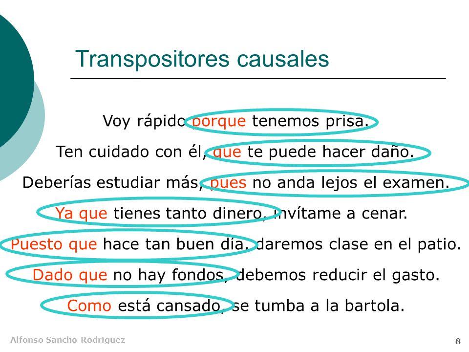 Alfonso Sancho Rodríguez 7 Orden de palabras Las subordinadas causales, especialmente las causales del enunciado, aparecen pospuestas Le estoy ayudand