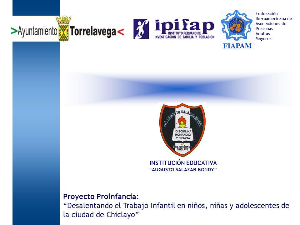 Federación Iberoamericana de Asociaciones de Personas Adultas Mayores INSTITUCIÓN EDUCATIVA AUGUSTO SALAZAR BONDY Proyecto Proinfancia: Desalentando e