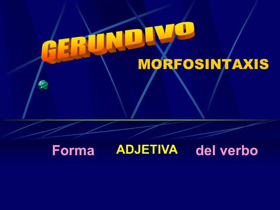 MORFOSINTAXIS Forma ADJETIVA del verbo
