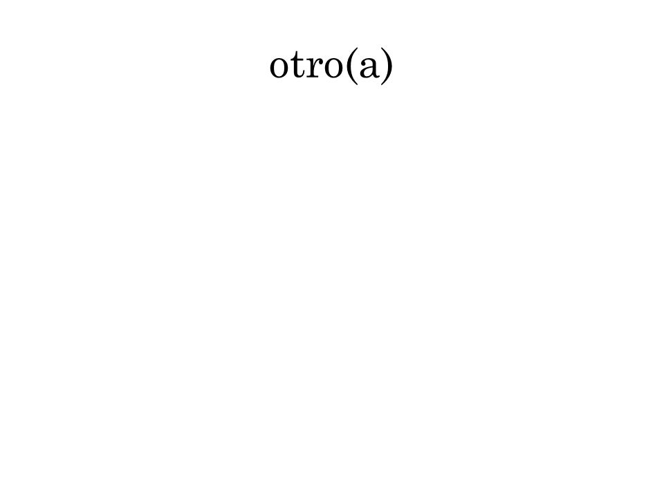 otro(a)