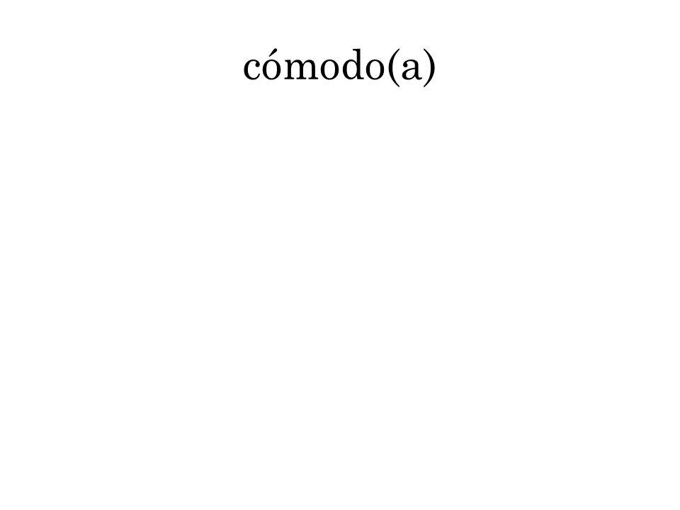 cómodo(a)