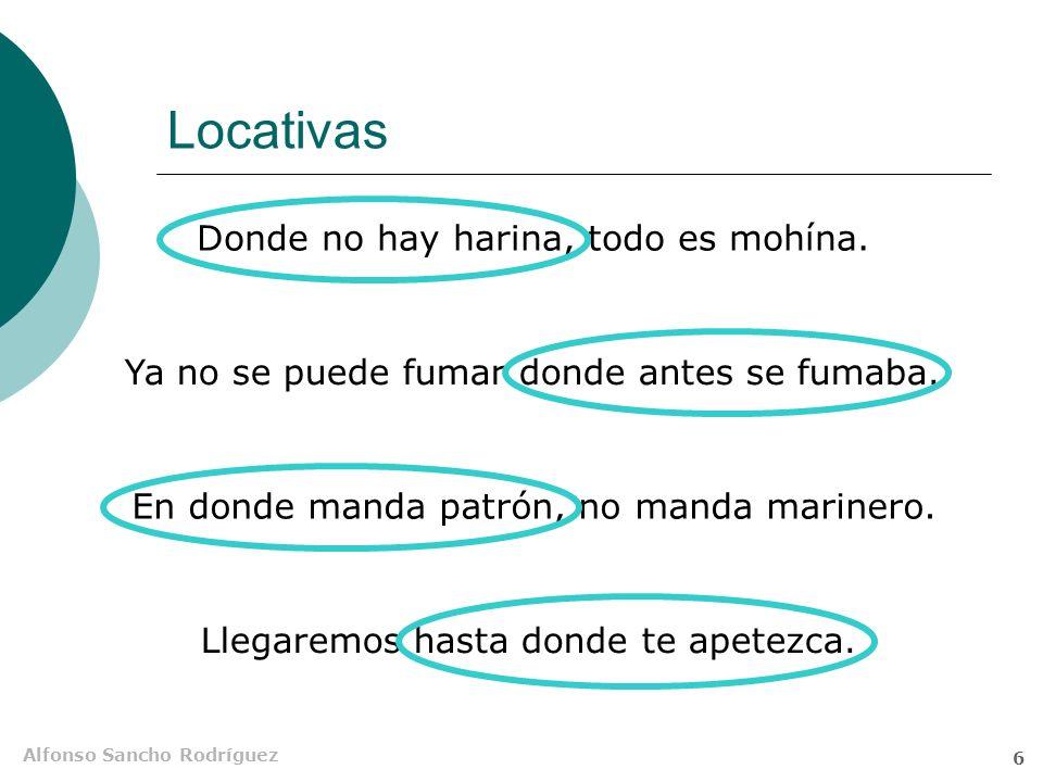 Alfonso Sancho Rodríguez 6 Locativas En donde manda patrón, no manda marinero.
