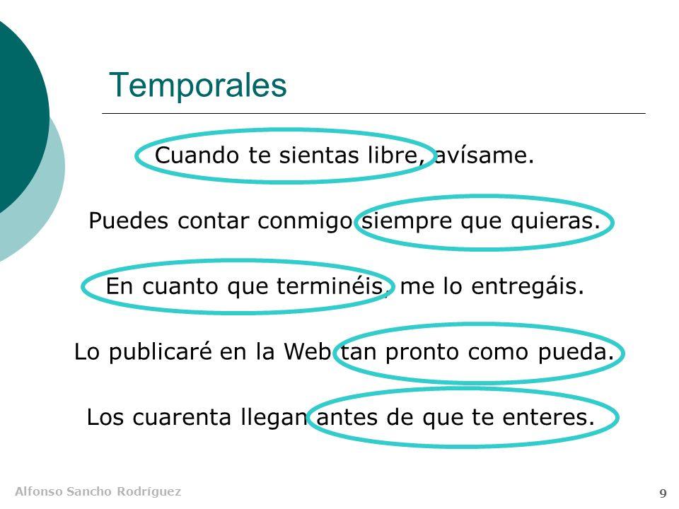 Alfonso Sancho Rodríguez 9 Temporales En cuanto que terminéis, me lo entregáis.