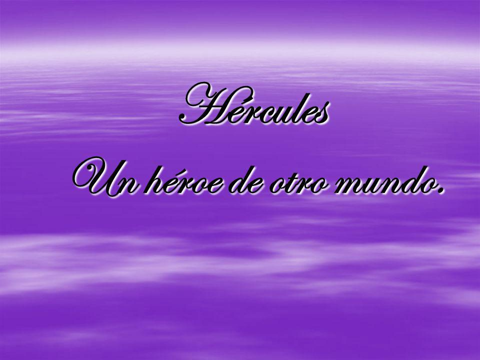 Hércules Un héroe de otro mundo.