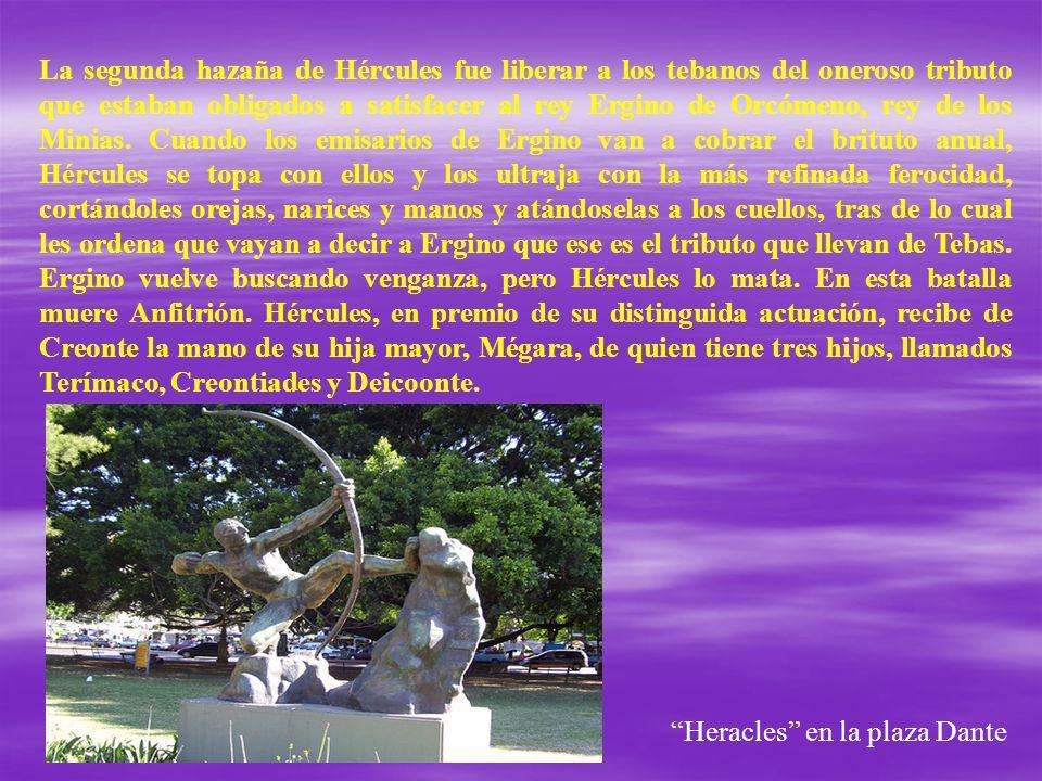 La segunda hazaña de Hércules fue liberar a los tebanos del oneroso tributo que estaban obligados a satisfacer al rey Ergino de Orcómeno, rey de los M