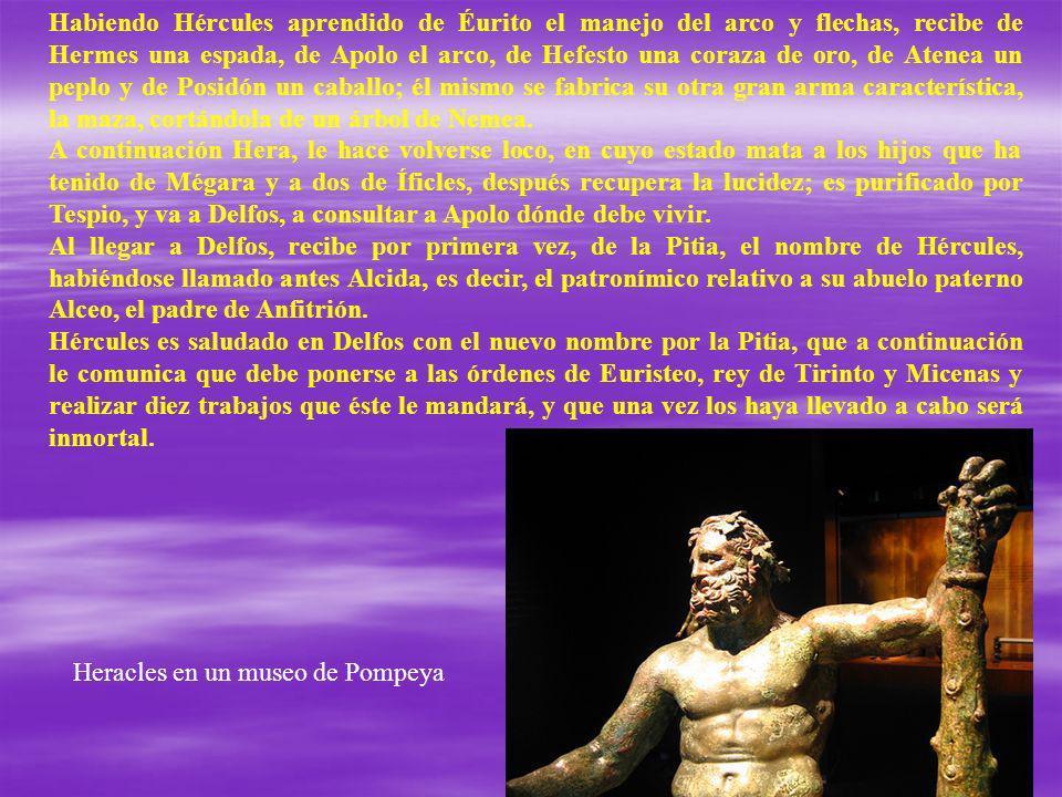 Habiendo Hércules aprendido de Éurito el manejo del arco y flechas, recibe de Hermes una espada, de Apolo el arco, de Hefesto una coraza de oro, de At
