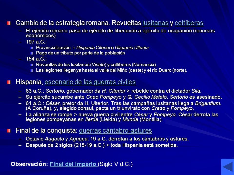 Cambio de la estrategia romana. Revueltas lusitanas y celtíberas lusitanasceltíberaslusitanasceltíberas –El ejército romano pasa de ejército de libera
