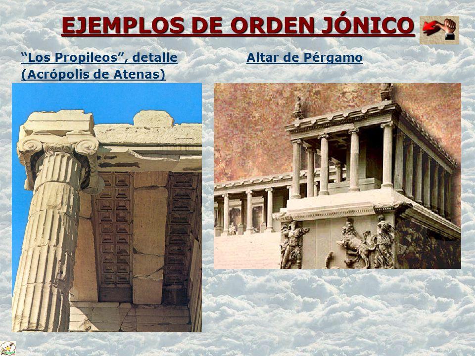 EJEMPLOS DE ORDEN JÓNICO EJEMPLOS DE ORDEN JÓNICO Los Propileos, detalle (Acrópolis de Atenas) Altar de Pérgamo