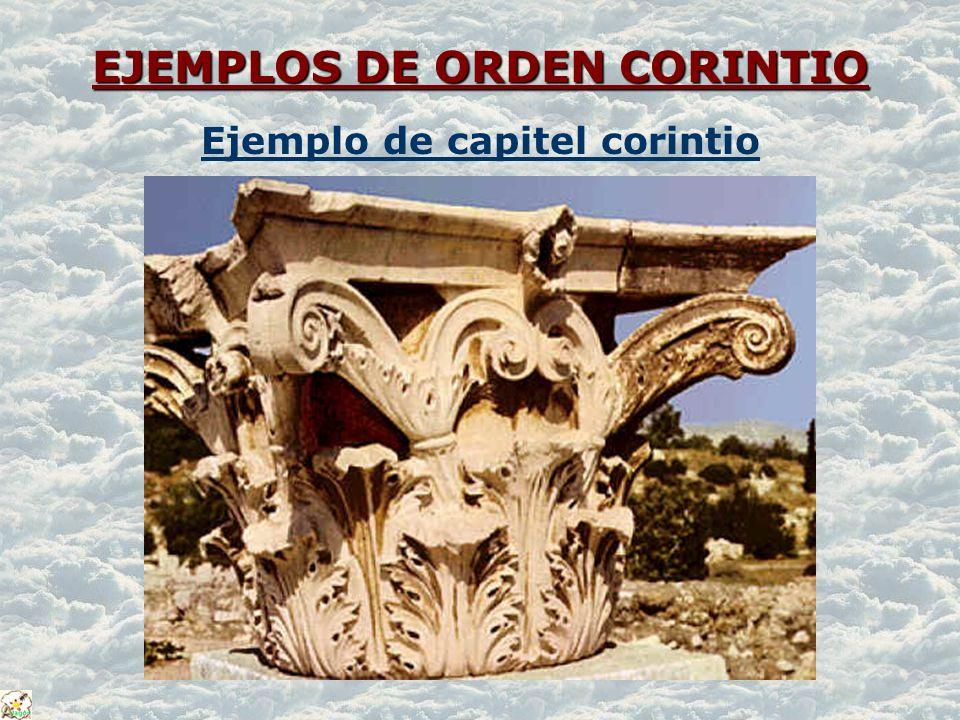 EJEMPLOS DE ORDEN CORINTIO EJEMPLOS DE ORDEN CORINTIO Ejemplo de capitel corintio