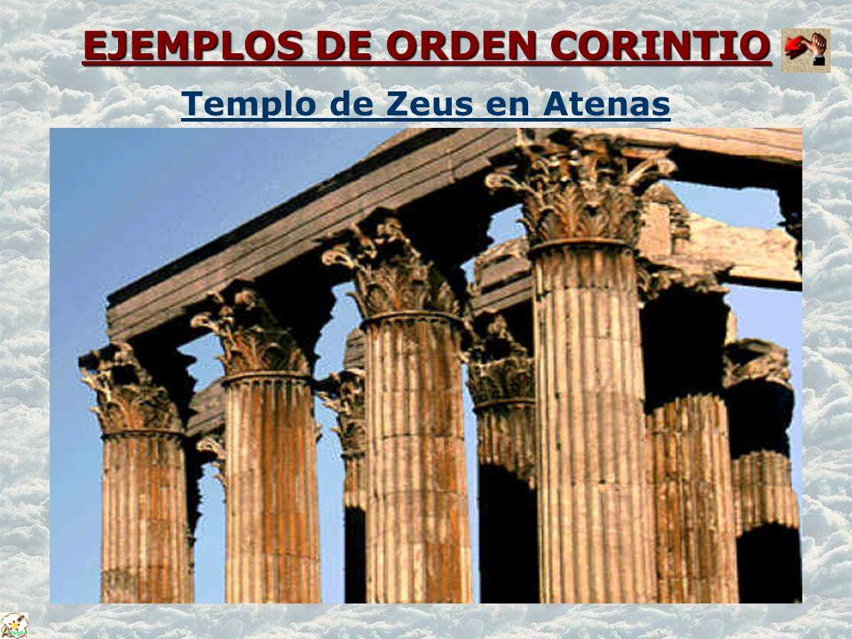 EJEMPLOS DE ORDEN CORINTIO EJEMPLOS DE ORDEN CORINTIO Templo de Zeus en Atenas