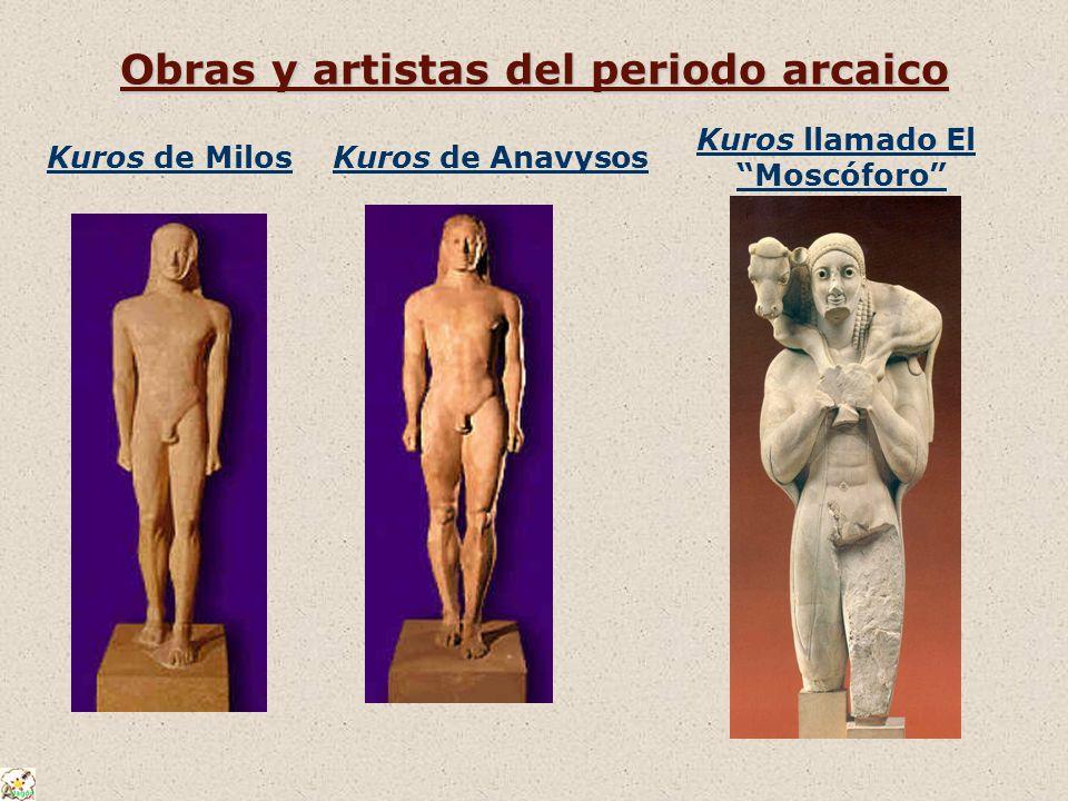 Obras y artistas del periodo arcaico Kuros de Milos Kuros de Anavysos Kuros llamado El Moscóforo