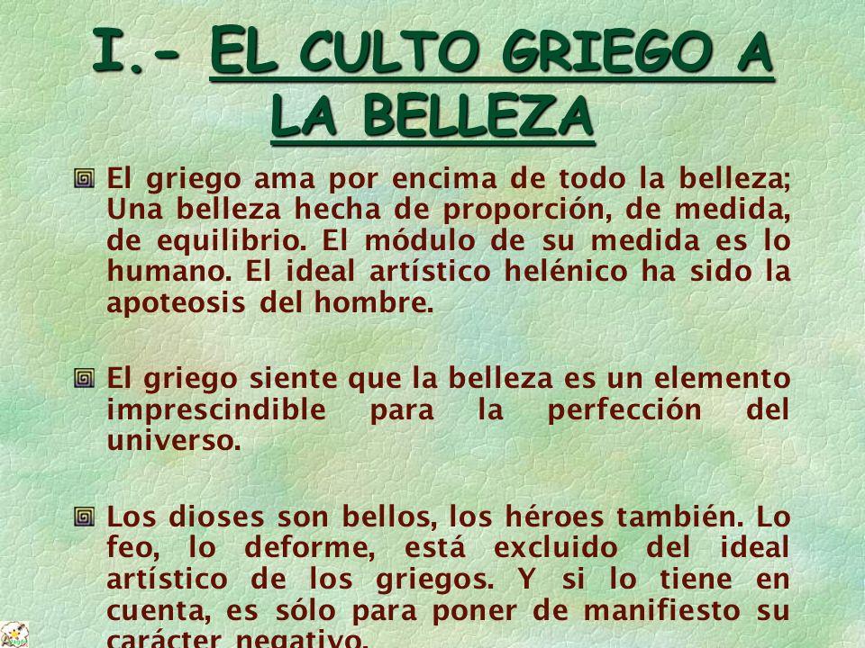 II.- ALGUNOS RASGOS DEL ARTE GRIEGO 1)Respeto a la tradición.