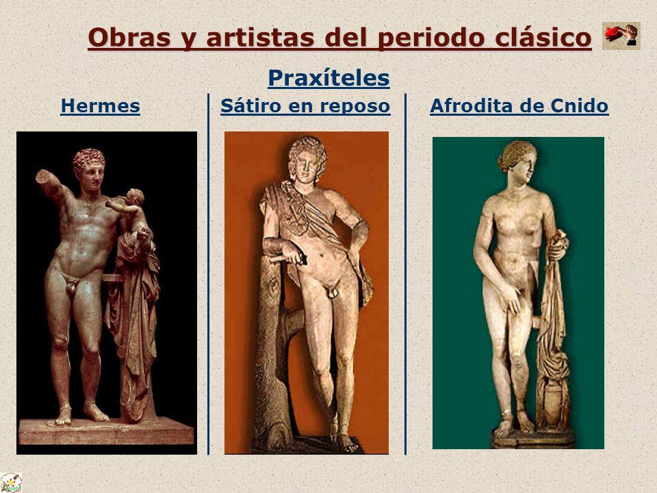 Obras y artistas del periodo clásico Praxíteles HermesSátiro en reposo Afrodita de Cnido