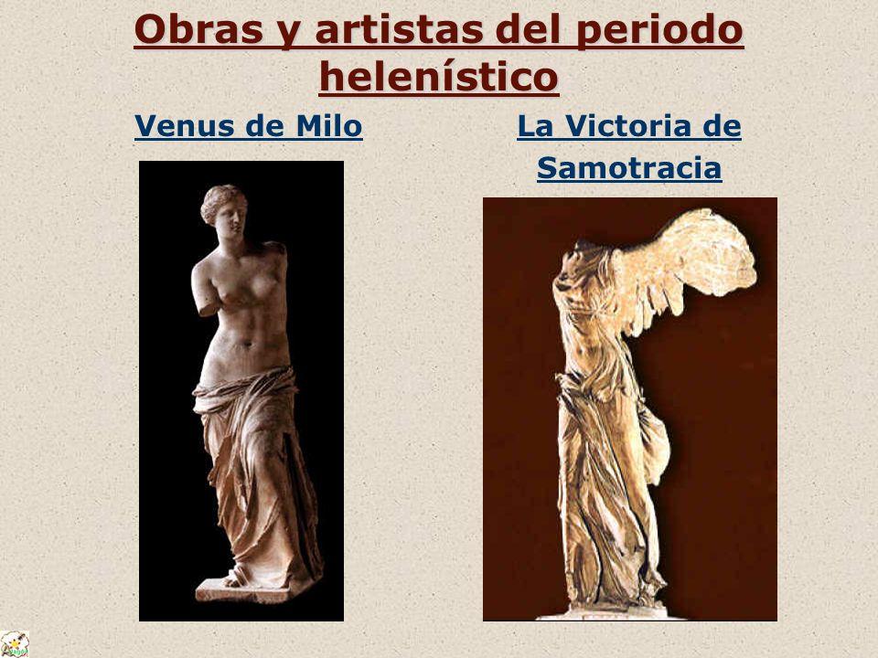 Obras y artistas del periodo helenístico Venus de MiloLa Victoria de Samotracia
