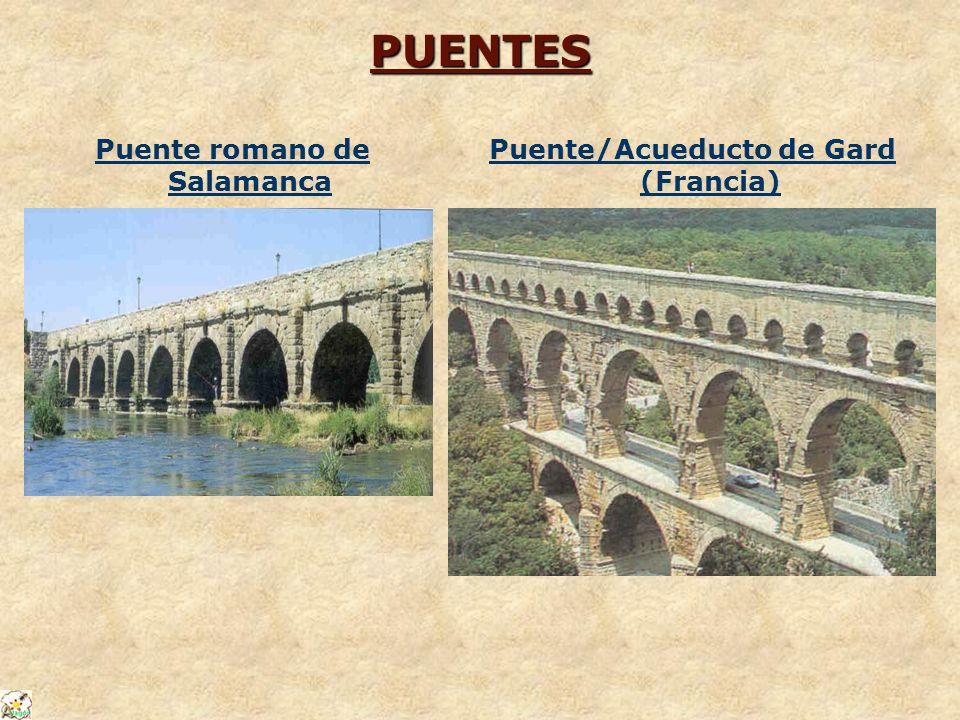 PUENTES Puente romano de Salamanca Puente/Acueducto de Gard (Francia)