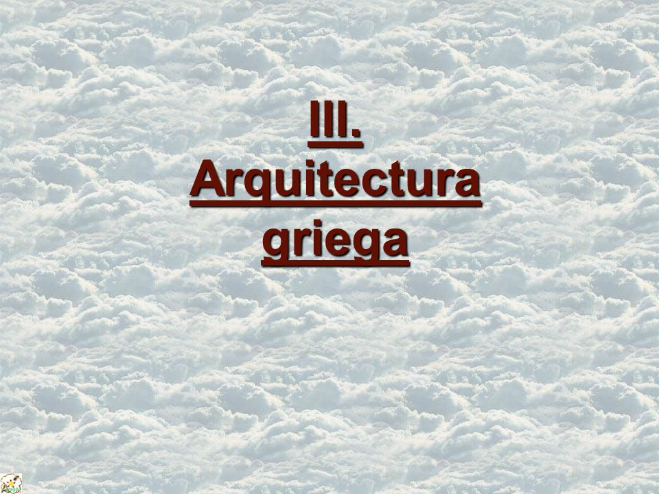 III. Arquitectura griega