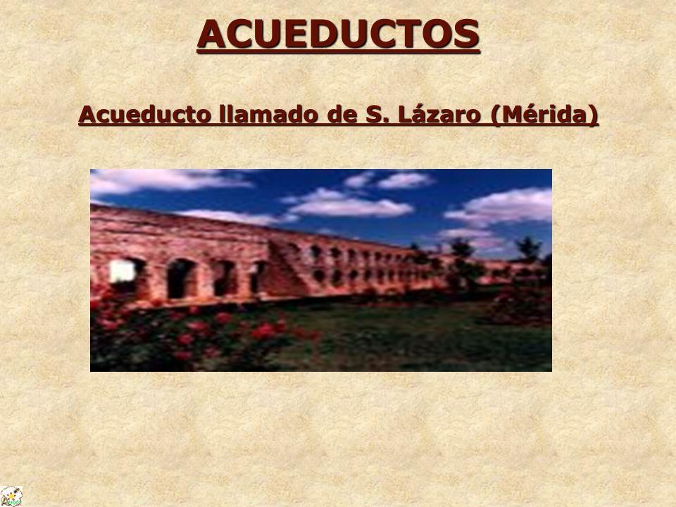 ACUEDUCTOS Acueducto llamado de S. Lázaro (Mérida)
