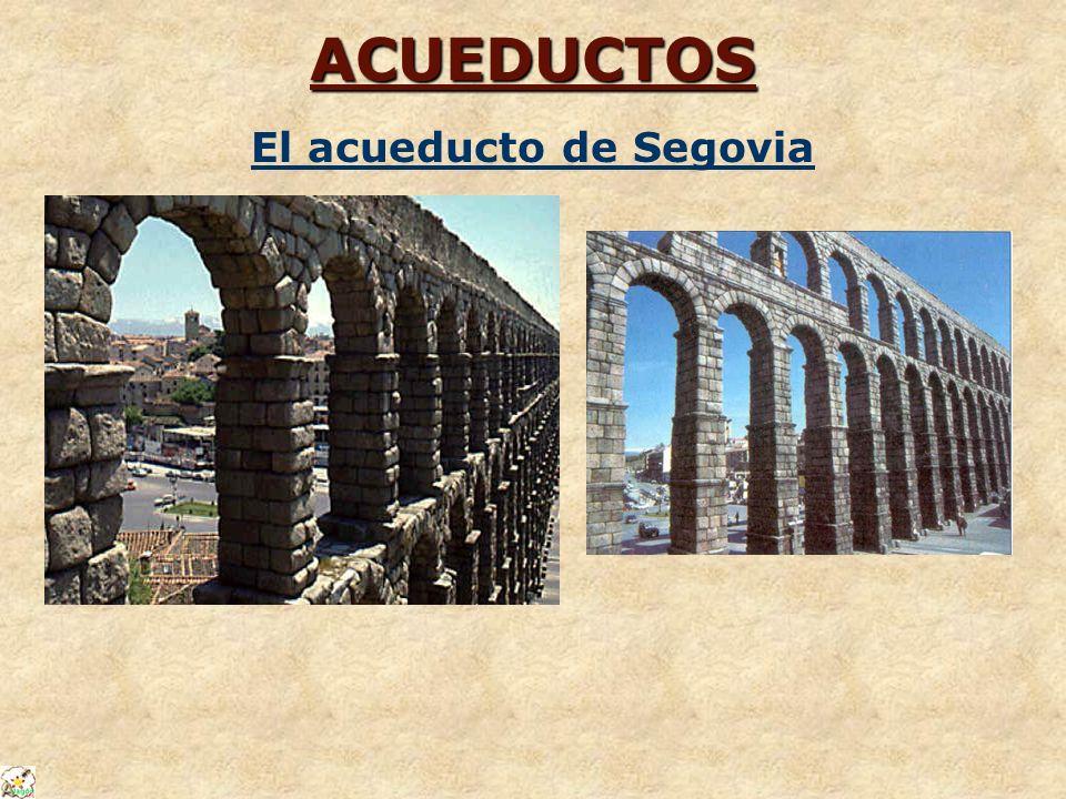 ACUEDUCTOS El acueducto de Segovia