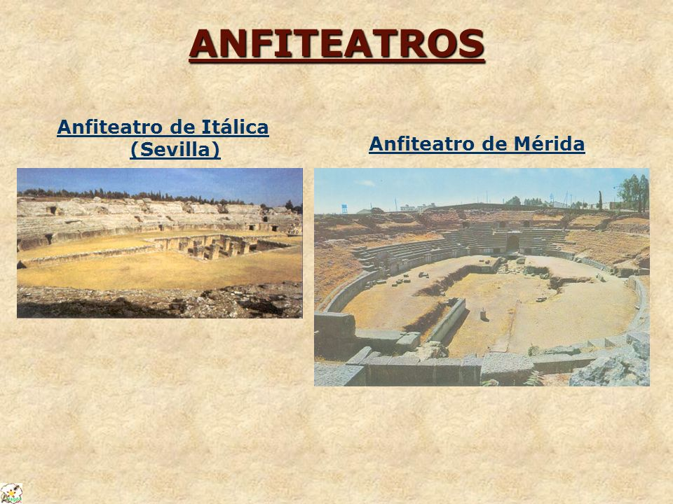 ANFITEATROS Anfiteatro de Itálica (Sevilla) Anfiteatro de Mérida