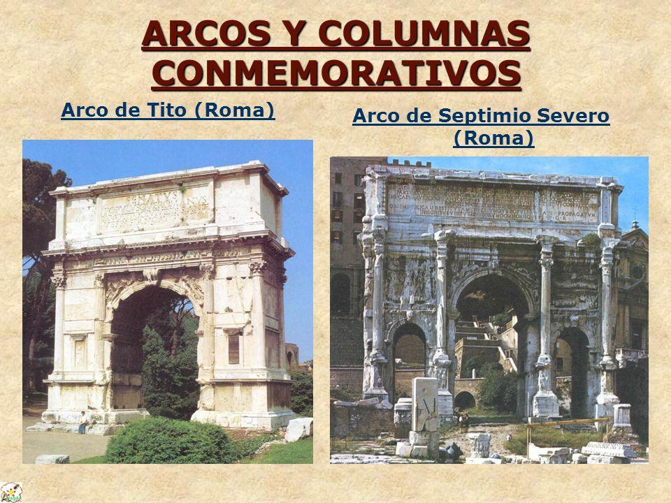 ARCOS Y COLUMNAS CONMEMORATIVOS Arco de Tito (Roma) Arco de Septimio Severo (Roma)