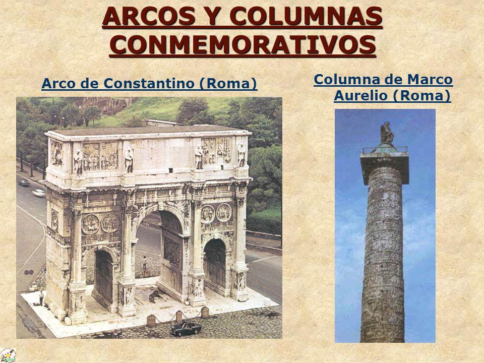 ARCOS Y COLUMNAS CONMEMORATIVOS Arco de Constantino (Roma) Columna de Marco Aurelio (Roma)