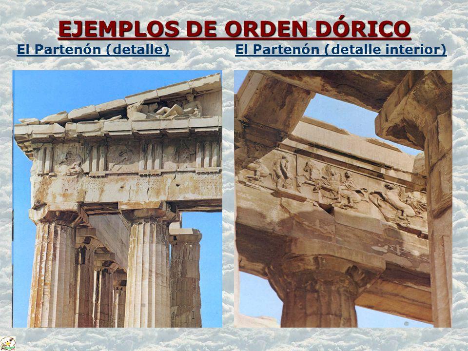 EJEMPLOS DE ORDEN DÓRICO EJEMPLOS DE ORDEN DÓRICO El Partenón (detalle)El Partenón (detalle interior)