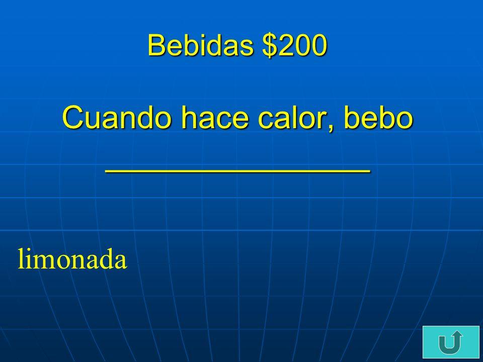 C3-$100 Bebidas $100 Como cereal con _______ leche