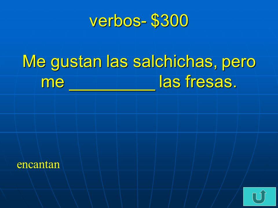 C5-$200 verbos- $200 Ud. _____ limonada todos los dias. bebe