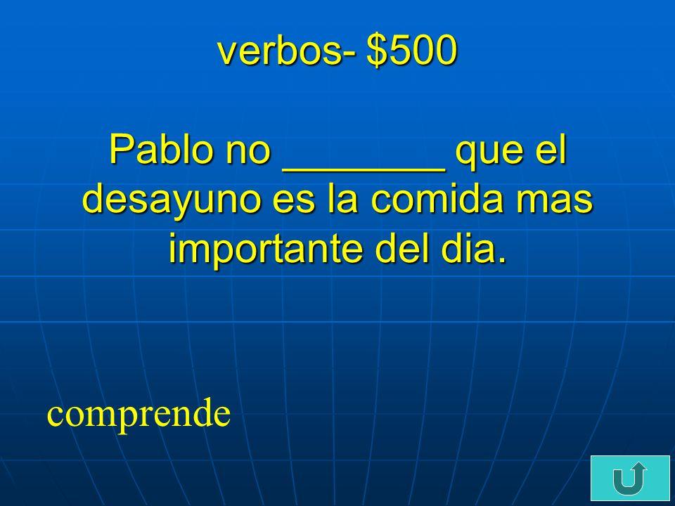 C5-$400 verbos- $400 Raul y Juan: Que tal Lola. _______ tu almuerzo con nosotros.