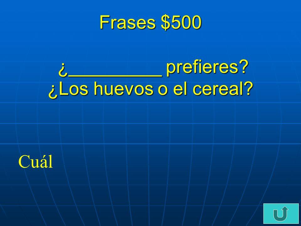 C6-$400 Frases $400 Maria le gustan los huevos. Sí, te gustan los huevos, Maria, ¿___________.