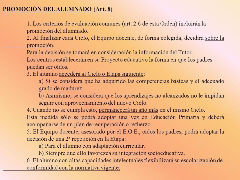 PROMOCIÓN DEL ALUMNADO (Art. 8) 1. Los criterios de evaluación comunes (art.